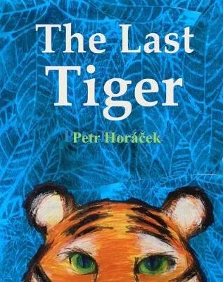 The Last Tiger by Petr Horacek