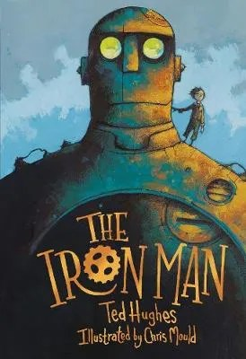 The Iron Man by Ted Hughes ill. Chris Mould