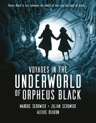 Voyages In The Underworld of Orpheus Black by Marcus Sedgwick & Julian Sedgwick ill. Alexis Deacon