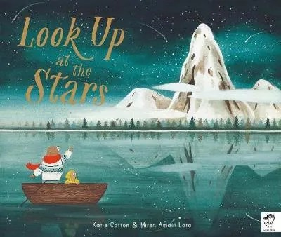 Look Up At The Stars by Katie Cotton & Miren Asiain Lora