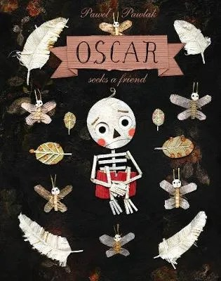 Oscar Seeks A Friend by Pawel Pawlak tr. Antonia Lloyd-Jones