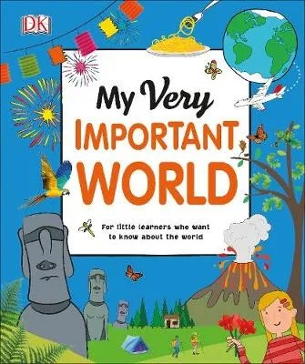 My Very Important World – Dorling Kindersley Young Encyclopaedia