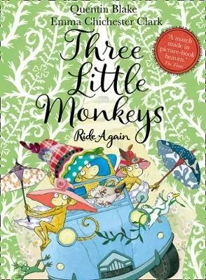 Three Little Monkeys Ride Again  by Quentin Blake ill. Emma Chichester Clark
