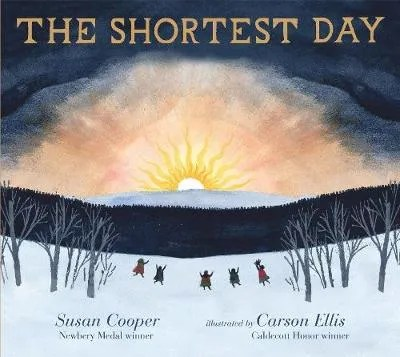 The Shortest Day by Susan Cooper ill. Carson Ellis