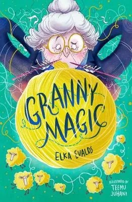 Granny Magic by Elka Evalds ill. Teemu Juhani