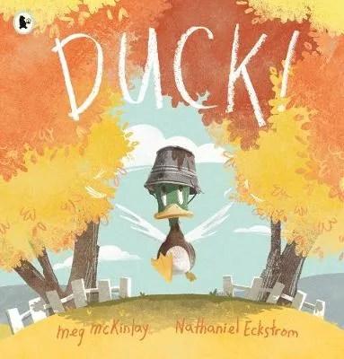 DUCK! by Meg McKinley ill. Nathaniel Eckstrom