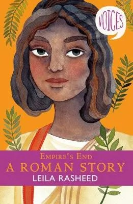 Empire's End, A Roman Story by Leila Rasheed