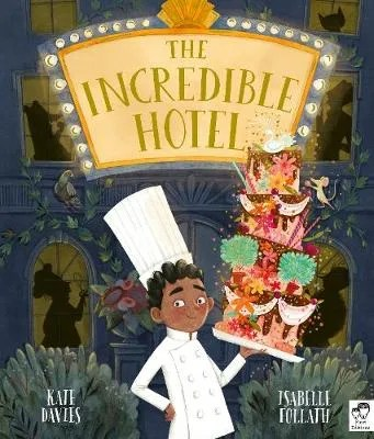 The Incredible Hotel by Kate Davies ill. Isabelle Follath