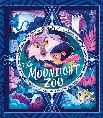 The Moonlight Zoo by Maudie Powell-Tuck ill. Karl James Mountford