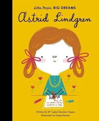 Astrid Lindgren by Maria Isabel Sanchez Vegara ill. Linzie Hunter