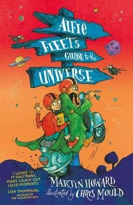 Alfie Fleet's Guide To The Universe by Martin Howard ill. Chris Mould
