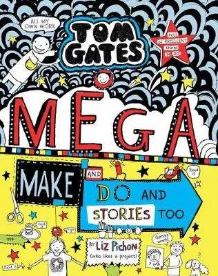 Tom Gates: Mega Make And Do by Liz Pichon