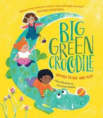 Big Green Crocodile, Rhymes To Say And Play by Jane Newbery ill. Carolina Rabei