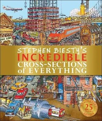 Stephen Biesty's Incredible Cross-Sections of Everything by Richard Platt ill. Stephen Biesty