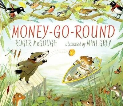 Money-Go-Round by Roger McGough ill. Mini Grey