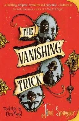 The Vanishing Trick by Jenni Spangler ill. Chris Mould