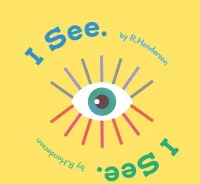 I See, I See. by R. Henderson
