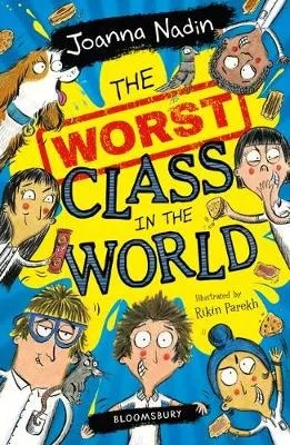 The Worst Class In The World by Joanna Nadin ill. Rikin Parekh