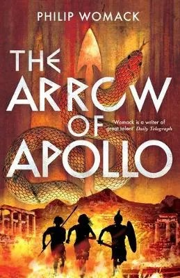 The Arrow Of Apollo by Philip Womack
