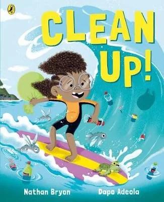 Clean Up! by Nathan Bryon ill. Dapo Adeola