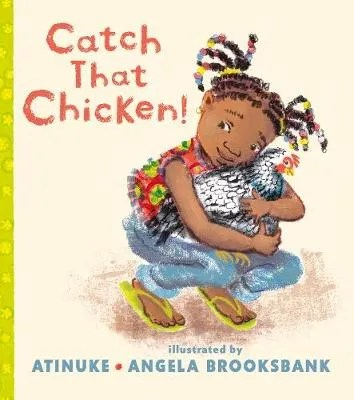 Catch That Chicken by Atinuke ill. Angela Brooksbank