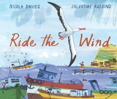 Ride The Wind by Nicola Davies ill. Salvatore Rubbino Walker