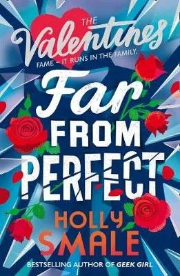 Far From Perfect [The Valentines Bk 2] by Holly Smale