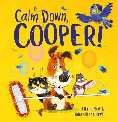 Calm Down Cooper by Lily Murray ill. Anna Chernyshova