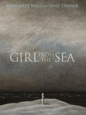 Girl From The Sea by Margaret Wild ill. Jane Tanner