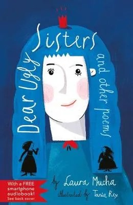 Dear Ugly Sisters and other poems by Laura Mucha ill. Tania Rex