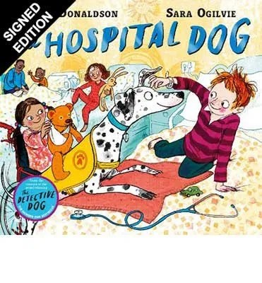 The Hospital Dog by Julia Donaldson ill. Sara Ogilvie