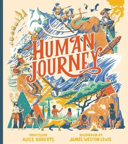 Human Journey by Professor Alice Roberts ill. James Weston Lewis