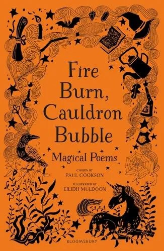 Fire Burn, Cauldron Bubble: Magical Poems Chosen by Paul Cookson ill. Eilidh Muldoon