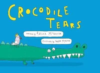 Crocodile Tears by Roger McGough ill. Greg McLeod