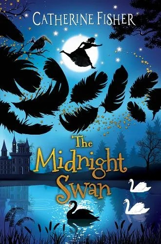 The Clockwork Crow 3: The Midnight Swan by Catherine Fisher