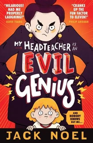 My Headteacher Is An Evil Genius by Jack Noel