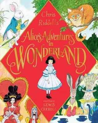 Alice's Adventures In Wonderland by Lewis Carroll ill. Chris Riddell