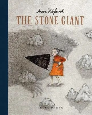 The Stone Giant by Anna Hoglund tr.Julia Marshall