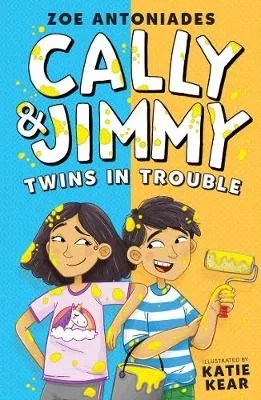 Cally and Jimmy: Twins in Trouble – Cally and Jimmy by Zoe Antoniades ill. Katie Kear