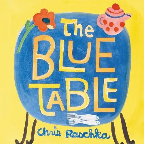 The Blue Table by Chris Raschka