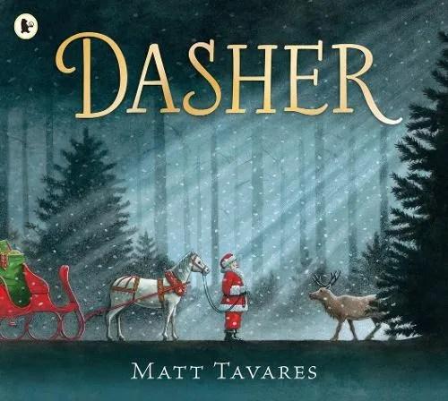 Dasher: How a Brave Little Doe Changed Christmas Forever by Matt Tavares