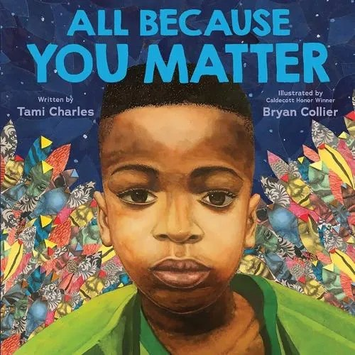 All Because You Matter by Tami Charles ill. Bryan Collier