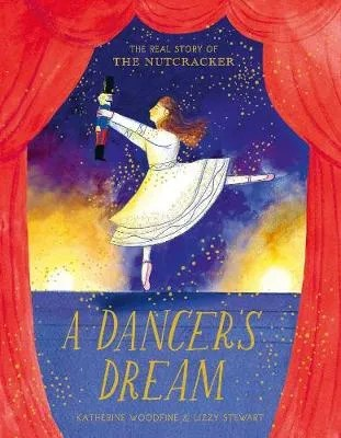 A Dancer's Dream by Katherine Woodfine ill. Lizzy Stewart