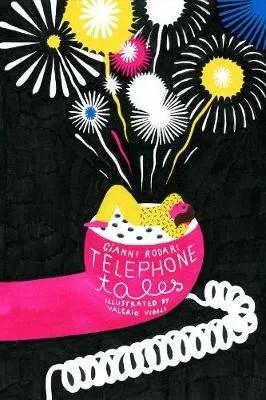 Telephone Tales by Gianni Rodari ill. Valerio Vidali tr. Antony Shugaar