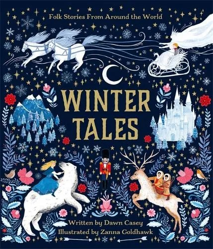 Winter Tales by Dawn Casey ill. Zanna Goldhawk