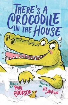 There's a Crocodile in the House by Paul Cookson ill.Liz Million