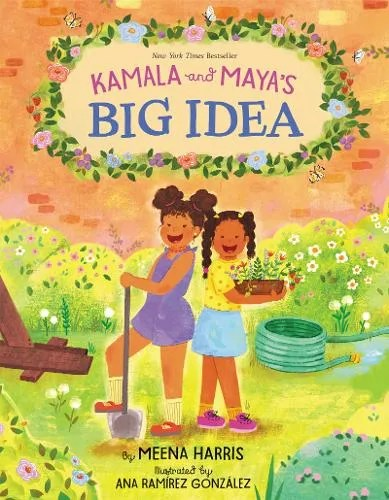 Kamala and Maya's Big Idea by Meena Harris ill. Ana Ramirez Gonzalez