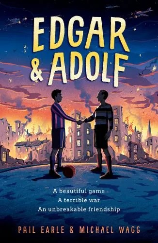 Edgar & Adolf by Phil Earle & Michael Wagg
