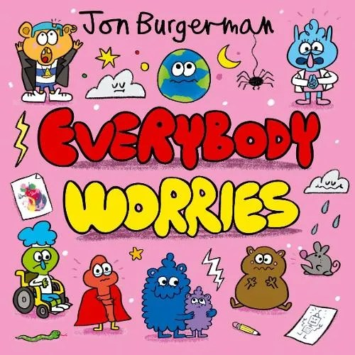 Everybody Worries by Jon Burgerman