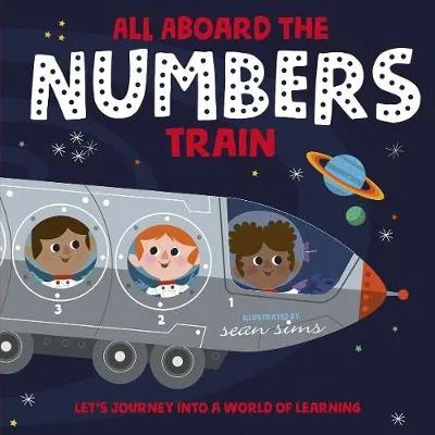 All Aboard The Numbers Train ill. Sean Sims